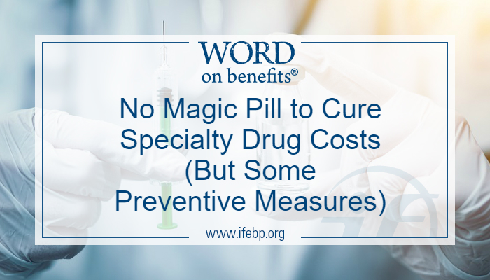 No Magic Pill to Cure Specialty Drug Costs