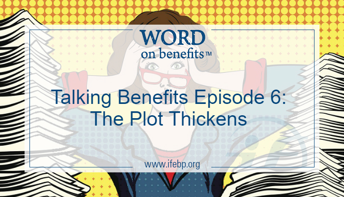 Talking Benefits Episode 6: The Plot Thickens