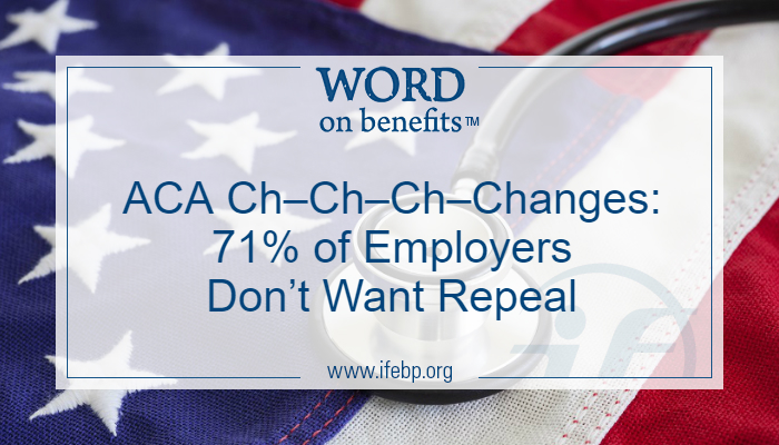 ACA Ch–Ch–Ch–Changes: 71% of Employers Don't Want Repeal