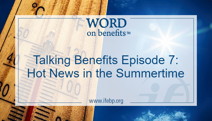 Talking Benefits Episode 7: Hot News in the Summertime