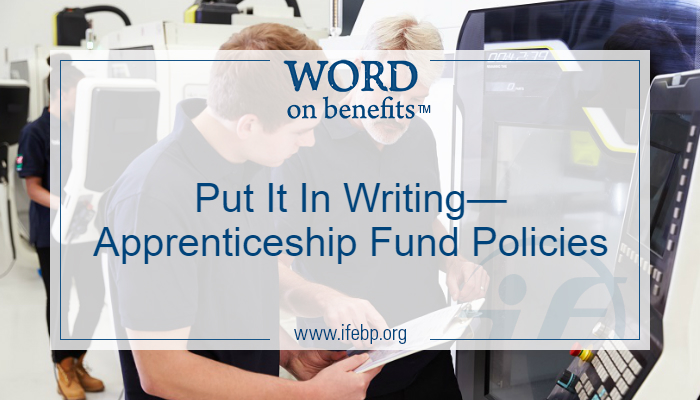 Put It In Writing—Apprenticeship Fund Policies