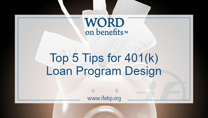 Top 5 Tips for 401(k) Loan Program Design