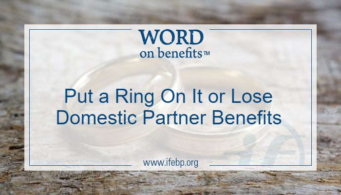 Put a Ring On It or Lose Domestic Partner Benefits