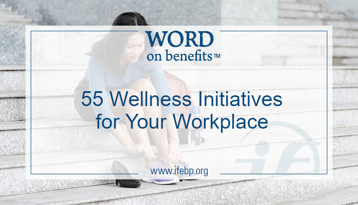 55 Wellness Initiatives for Your Workplace