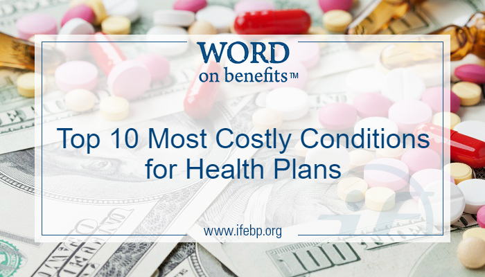Top 10 Most Costly Conditions for Health Plans