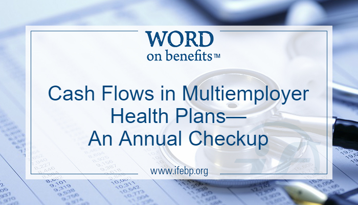 Cash Flows in Multiemployer Health Plans—An Annual Checkup