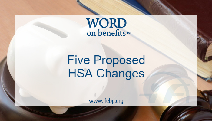 Five Proposed Health Savings Account (HSA) Changes