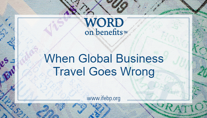When Global Business Travel Goes Wrong