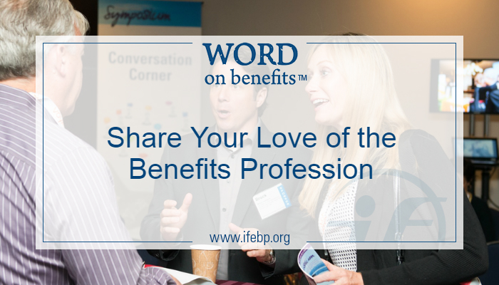 8-30_Share-Your-Love-of-the-Benefits-Profession_Large