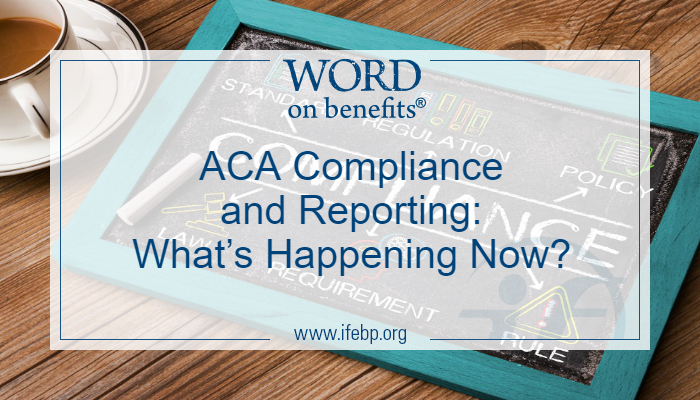ACA Compliance and Reporting: What's Happening Now?