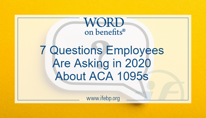 7 Questions Employees Are Asking in 2020 About ACA 1095 Forms
