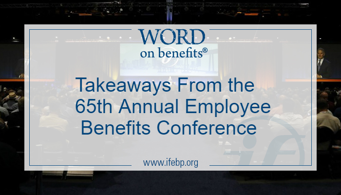 Takeaways from the 65th Annual Employee Benefits Conference