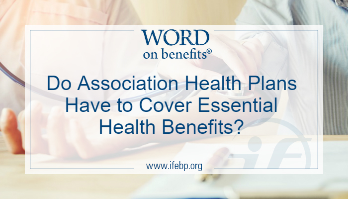 Do Association Health Plans Have to Cover Essential Health Benefits?