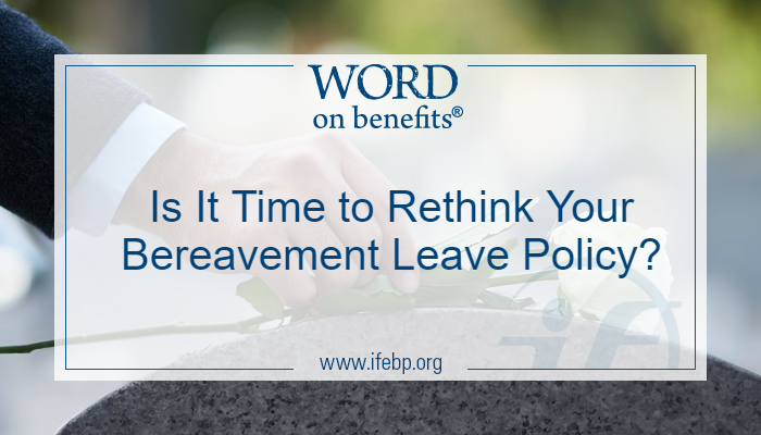 Is It Time to Rethink Your Bereavement Leave Policy?