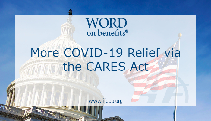 More COVID-19 Relief Via the Coronavirus Aid, Relief, and Economic Security Act CARES Act