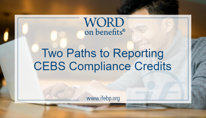 Two Paths to Reporting CEBS Compliance Credits