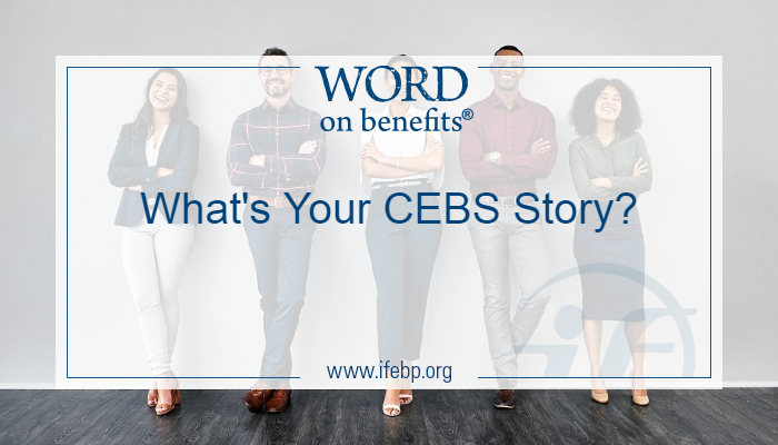What's Your CEBS Story?