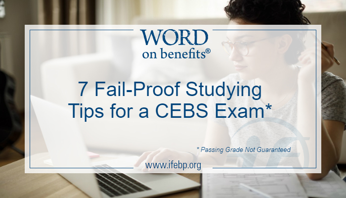 7 Fail-Proof Studying Tips for a CEBS Exam