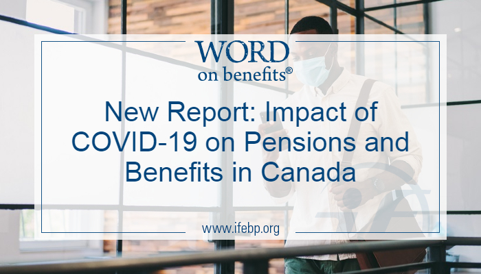New Report: Impact of COVID-19 on Pensions and Benefits in Canada