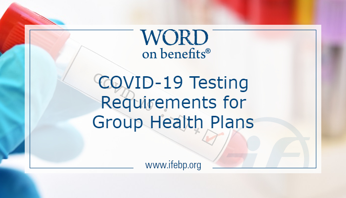 COVID-19 Testing Requirements for Group Health Plans