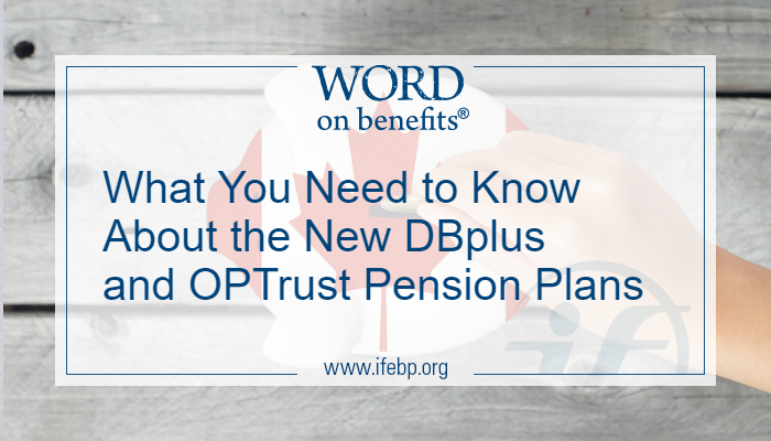 What You Need to Know About the New DBplus and OPTrust Pension Plans