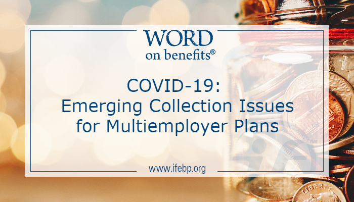 COVID-19: Emerging Collection Issues for Multiemployer Plans