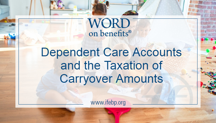 Dependent Care Accounts and the Taxation of Carryover Amounts