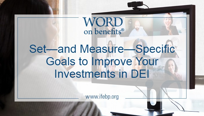 Set—and Measure—Specific Goals to Improve Your Investments in DEI