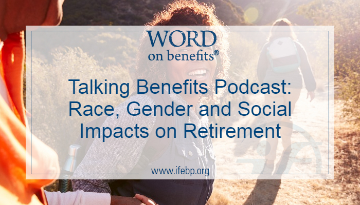 Talking Benefits Podcast: Race, Gender and Social Impacts on Retirement