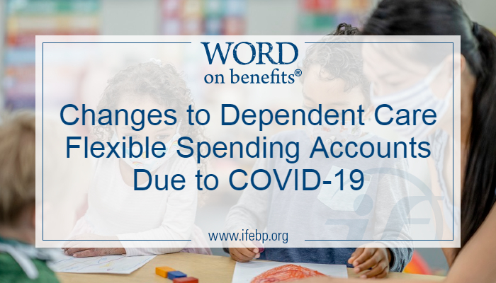 Changes to Dependent Care Flexible Spending Accounts Due to COVID-19
