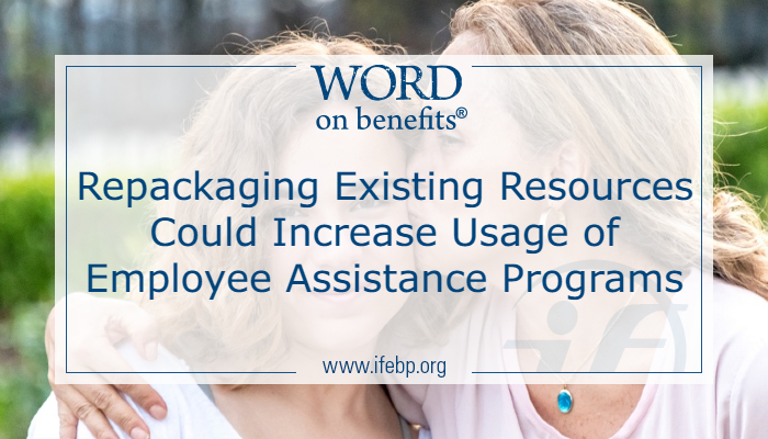 Repackaging Existing Resources Could Increase Usage of Employee Assistance Programs