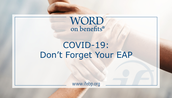COVID-19: Don't Forget Your EAP