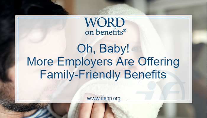 Oh, Baby! More Employers Are Offering Family-Friendly Benefits