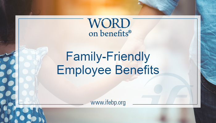 Family-Friendly Employee Benefits