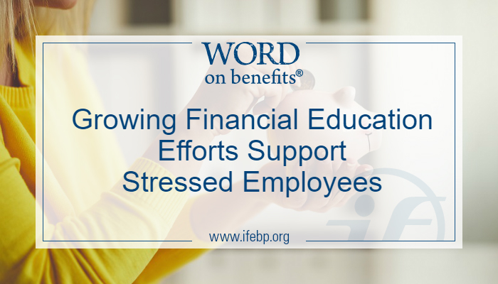 Growing Financial Education Efforts Support Stressed Employees