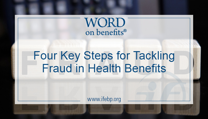 Four Key Steps for Tackling Fraud in Health Benefits