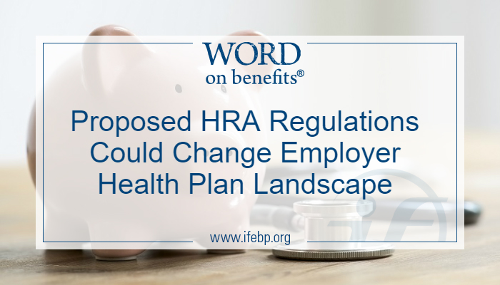 Proposed HRA Regulations Could Change Employer Health Plan Landscape