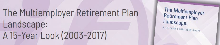 The Multiemployer Retirement Plan Landscape: