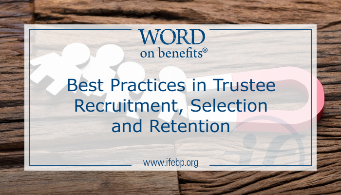 Best Practices in Trustee Recruitment, Selection and Retention