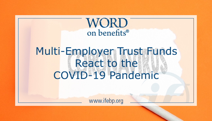 Multi-Employer Trust Funds React to the COVID-19 Pandemic