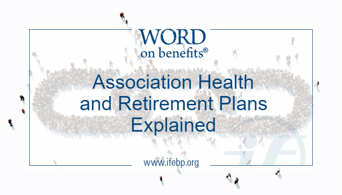 Association Health and Retirement Plans Explained
