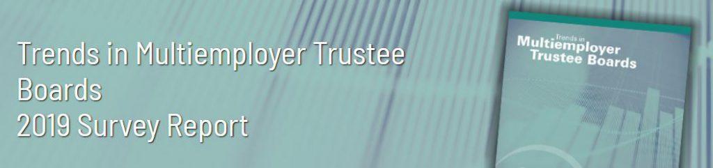 Trends in Multiemployer Trustee Boards: 2019 Survey Results