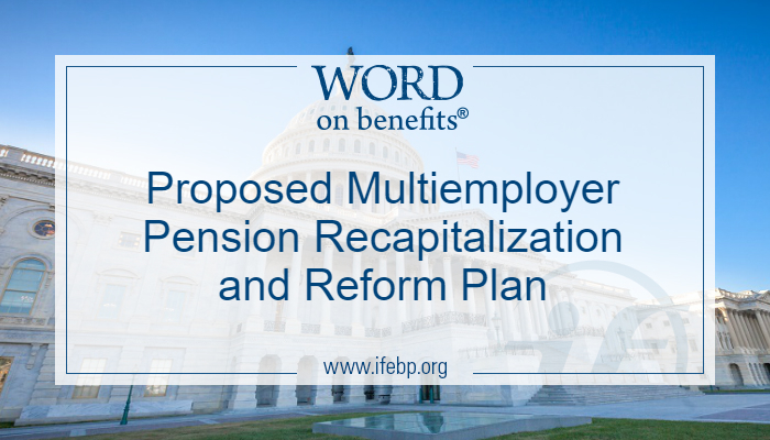 Proposed Multiemployer Pension Recapitalization and Reform Plan