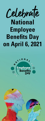 Celebrate National Employee Benefits Day on April 6, 2021