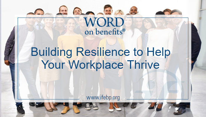Building Resilience to Help Your Workplace Thrive