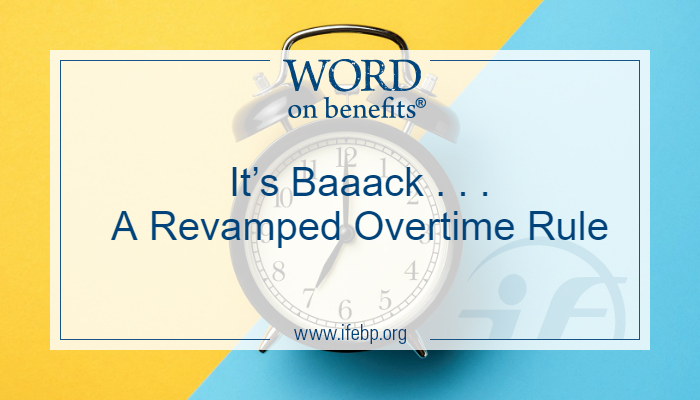 It's Baaack . . . A Revamped Overtime Rule