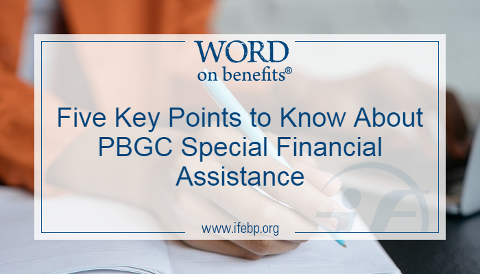 Five Key Points to Know About PBGC Special Financial Assistance
