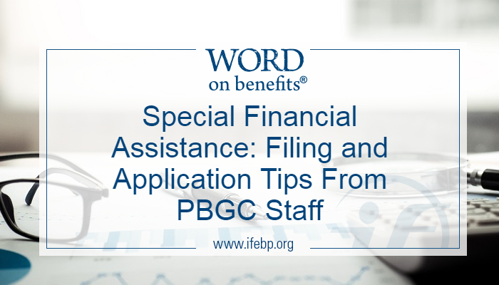 Special Financial Assistance: Filing and Application Tips From PBGC Staff