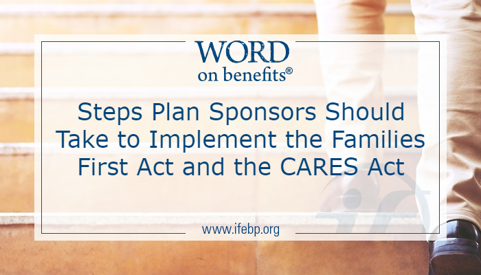Steps Plan Sponsors Should Take to Implement the Families First Act and the Cares Act