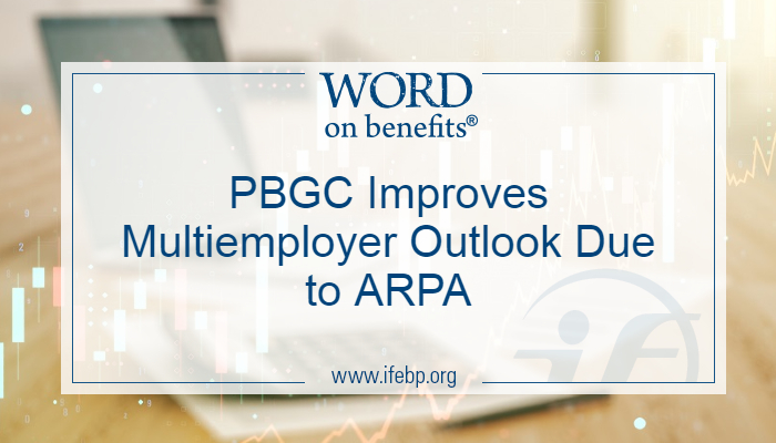 PBGC Improves Multiemployer Outlook Due to ARPA